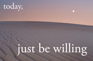 Today-just-be-willing